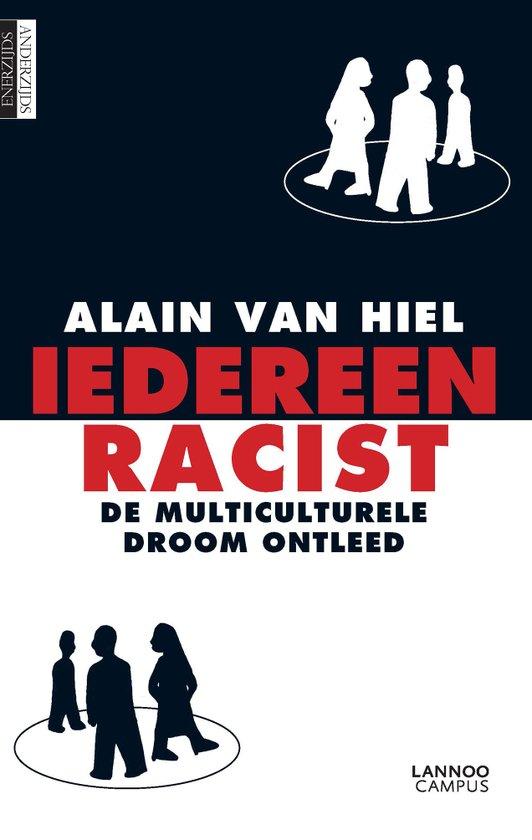 Iedereen racist: de multiculturele droom ontleed