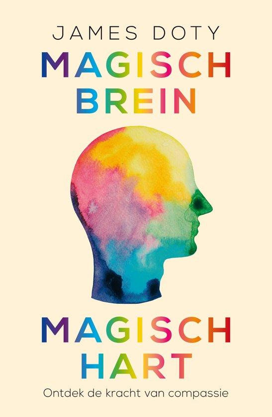 Magisch brein, magisch hart – Ontdek de kracht van compassie