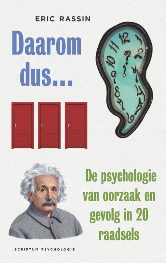 Daarom dus... de psychologie van oorzaak en gevolg in 20 raadsels